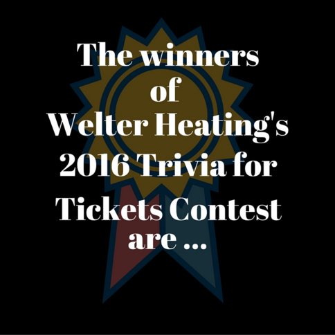 Welter Heating Trivia for Tickets Contest Winners