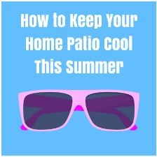 Banner: How to Keep Your Home Patio Cool This Summer
