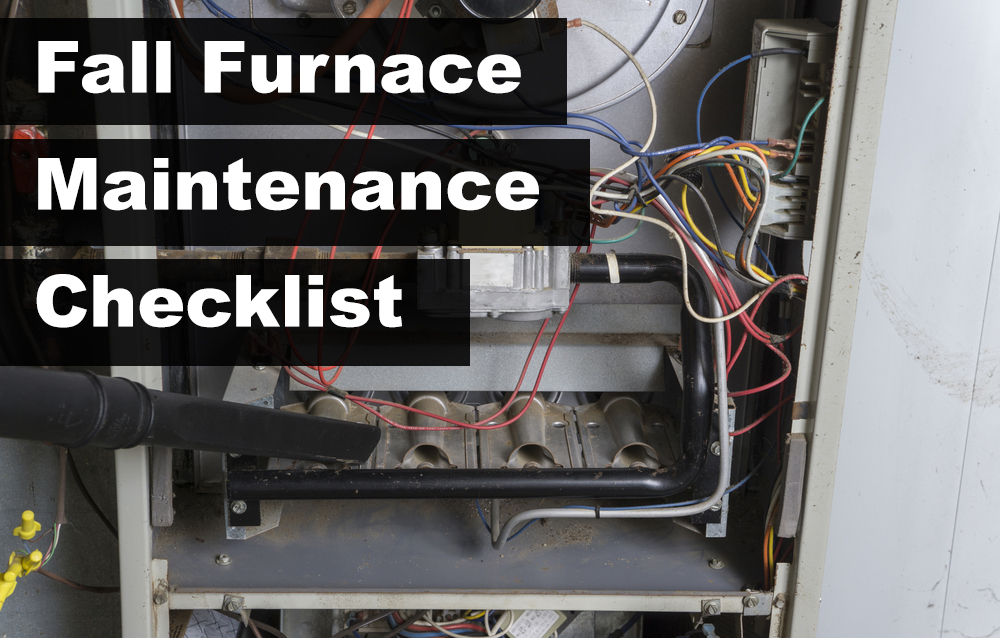Fall Furnace Maintenance Checklist to Prepare for Winter