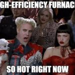 High-efficiency furnaces - so hot right now